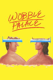Wobble Palace (2018) Watch Online Free