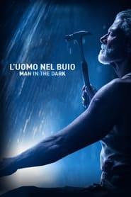 Poster L'uomo nel buio - Man in the Dark 2021