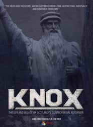 Knox: The Life and Legacy of Scotland's Controversial Reformer movie