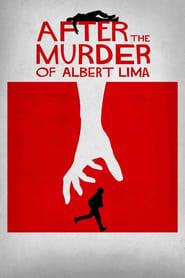 Watch After The Murder Of Albert Lima (2019)