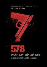 578: PHÁT ĐẠN CỦA KẺ ĐIÊN (2021)