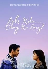 Watch Labs Kita…Okey Ka Lang: Digitally Restored (1998)
