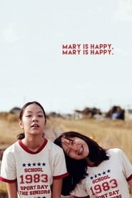 Mary Is Happy, Mary Is Happy. 2013