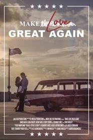 Make Love Great Again (2018)