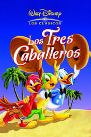 Los tres caballeros (1944) The Three Caballeros
