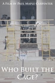 Who Built the Cage? (2020)