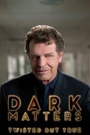Dark Matters: Twisted But True 2011