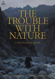 The Trouble With Nature (2020)