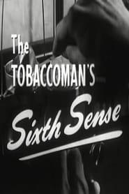 The Tobaccoman's Sixth Sense
