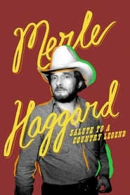 Merle Haggard: Salute to a Country Legend (2020)