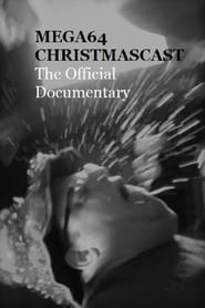 MEGA64 CHRISTMASCAST The Official Documentary