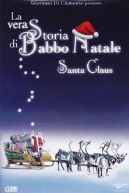 Guardare La vera storia di Babbo Natale