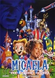 Micaela, una película mágica (2002)