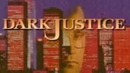 Dark Justice en streaming