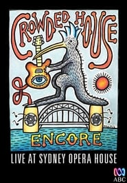 Crowded House: Encore - Live at Sydney Opera House 2016