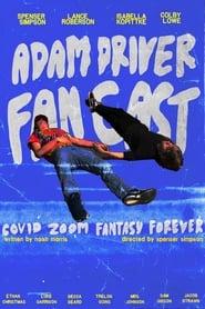 Adam Driver Fan Cast: Covid Zoom Special Fantasy Forever (2020)
