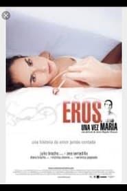 Eros una vez María 2007