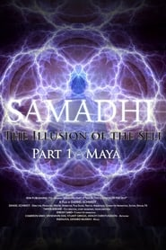 Samadhi Part 1: Maya, the Illusion of the Self (2017)