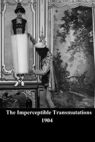 فيلم The Imperceptible Transmutations 1904 مترجم أون لاين بجودة عالية