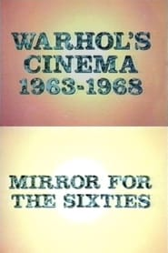 Warhol's Cinema 1963-1968: Mirror for the Sixties