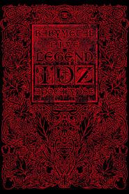 Regarder Babymetal Live: Legend I, D, Z Apocalypse