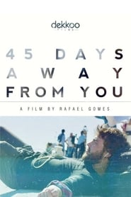 Poster 45 Days Away From You 2018
