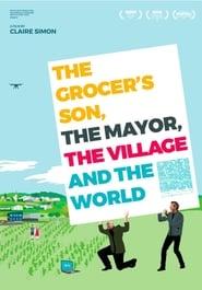 Le Fils de l'épicière, le Maire, le Village et le Monde (2020)