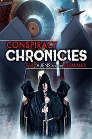Conspiracy Chronicles: 9/11, Aliens and the Illuminati (2019) Watch Online Free