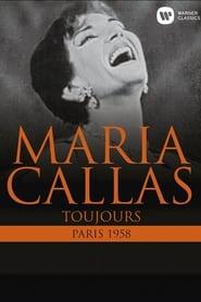 Maria Callas: Toujours - Paris, 1958 1958