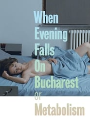 Poster for When Evening Falls on Bucharest or Metabolism