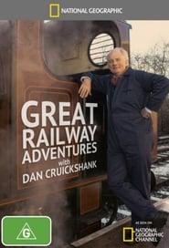 Great Railway Adventures with Dan Cruickshank