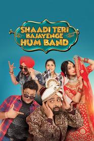 Shaadi Teri Bajayenge Hum Band 2018 Hindi Movie AMZN WebRip 300mb 480p 1GB 720p 3GB 8GB 1080p