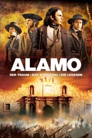 Alamo – Der Traum, das Schicksal, die Legende