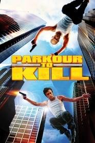 Voir Parkour to Kill en streaming complet gratuit | film streaming, StreamizSeries.com