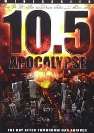 10.5 Apocalypse (2006) มหา ภัย ล้างโลก 10.5 วันโลกาวินาศ