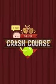Crash Course Theater and Drama 2018