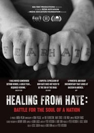 Healing From Hate: Battle for the Soul of a Nation (2019)