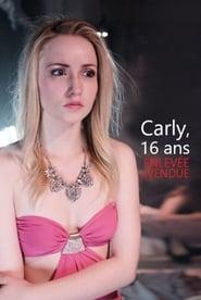 Voir Carly, 16 ans, enlevée et vendue en streaming complet gratuit   film streaming, StreamizSeries.com