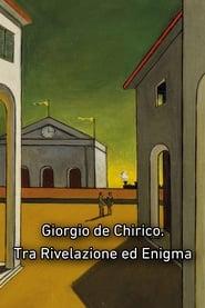 Giorgio de Chirico. Tra Rivelazione ed Enigma 2014