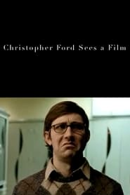 Christopher Ford Sees a Film 2005