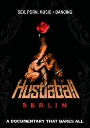 Hustlaball Berlin - A Documentary That Bares All 2013