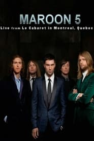 Maroon 5: Live From Le Cabaret De Montreal 2008
