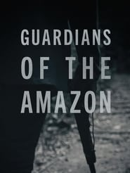 Guardians of the Amazon