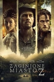Zaginione miasto Z / The Lost City of Z (2016)