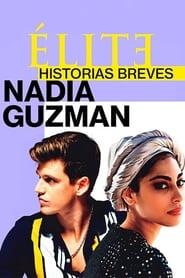 Elite Histórias Breves: Nadia Guzmán