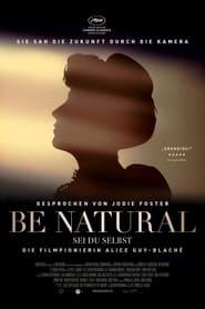 Be Natural — Sei du selbst: Die Filmpionierin Alice Guy-Blaché