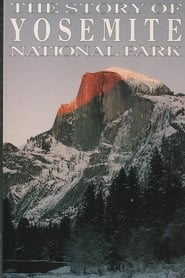 The Story of Yosemite National Park 1991