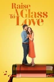 Raise a Glass to Love (2021)