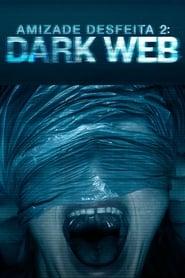 Assistir Amizade Desfeita 2 - Dark Web online