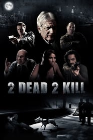 2 Dead 2 Kill (2014)